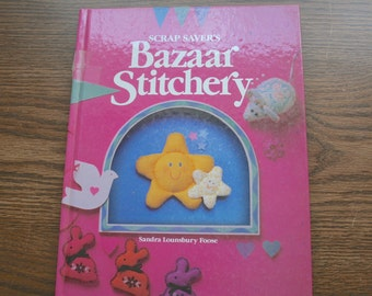 Scrap Savers Bazar Stitchery Craft Book Patterns & Instructions
