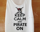 keep calm and pirates on t shirt Custom Handmade Screen Print White clothing Keep calm pirate tank top pirate shirt Women Shirt– size S M L