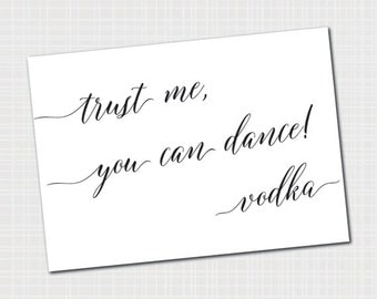 Trust Me You Can Dance Sign | from Vodka {Digital Download} 7x5