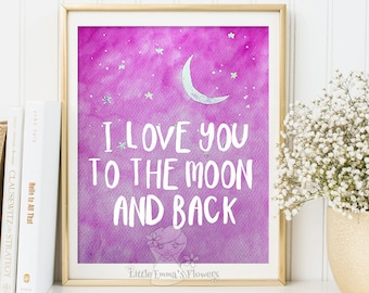 Inspirational quote I love you to the moon and back nursery print quote nursery wall decor child wall art Kids Wall Art Nursery quote 145