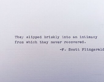 F Scott Fitzgerald - They Slipped Briskly into an Intimacy - Typewriter - Quote - Hand Typed - This Side of Paradise