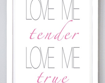 Love me tender, Wall Art, Grey and Pink, Digital Art, Elvis Presley, Love Me, Typography, Poster, Motivational Prints, Valentine gifts