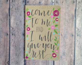 Come to Me and I Will Give You Rest, Prayer Journal, Moleskine Pocket Journal, Hand Lettered Modern Calligraphy, Matt 11:28