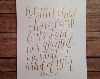 Hand Lettered + Modern Calligraphy, Metallic Gold or Black, For This Child I have Prayed, 1 Samuel 1:27