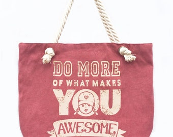 Rope handle beach tote bag canvas tote bag Do More Of What Makes You Awesome motivational quote inspirational quote coral tomboy beach bag
