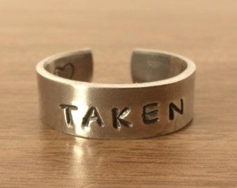 Taken Ring, Promise Ring, Love Jewelry, Hand Stamped Taken Ring (HSR0003)