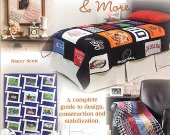 Quilt Book - T-Shirts, Memories and More Book - A Complete Guide to Design, Construction and Stabilization.
