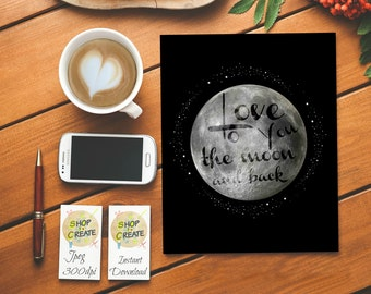 Love You To The Moon and back Quote - Instant Download, Printable High resolution 8x10 Love Quote