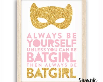 always be yourself batgirl superhero Wall Art Print Decor Baby Nursery Kid