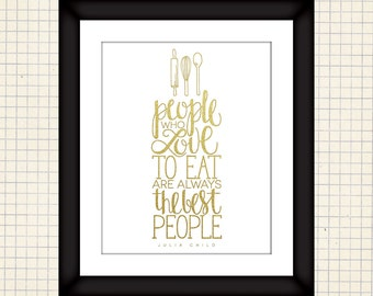 People Who Love to Eat Printable Sign (faux gold foil)