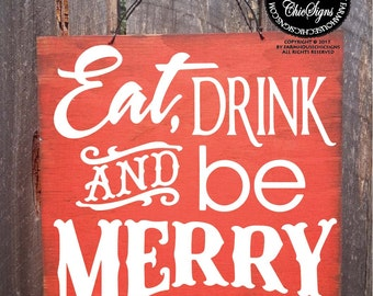 Christmas decor, christmas decoration, merry christmas, holiday decor, Eat Drink And Be Merry Sign, 167