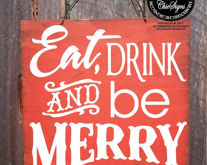 Christmas decor, christmas decoration, merry christmas, holiday decor, Eat Drink And Be Merry Sign