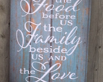 Mother's Day Bless the Food Before Us The Family Beside Us and the Love between Us Wood Sign or Canvas - Thanksgiving, Christmas
