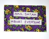 Hail Satan, Abort Everyone - Pro-choice ironic feminist patch