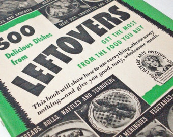 500 Delicious Dishes From Leftovers Cookbook Vintage 40s