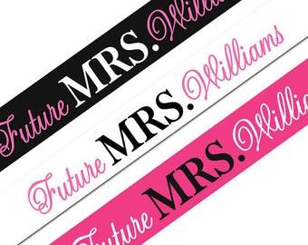 Future Mrs. Sash, Custom Bride to Be Sash, Personalized Bachelorette Party Sash, Soon to be Mrs. sash, bridal sash, bridal party sash, gift
