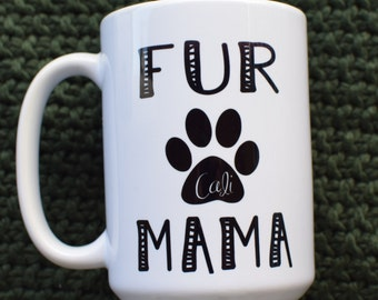 Fur Mama Coffee Mug - Personalize with Pet Name
