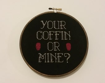 Your coffin or mine Cross Stitch