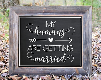 My Humans Are Getting Married Pet Dog Engagement Photo Prop Pictures Chalkboard Sign Wedding Party Print Printable