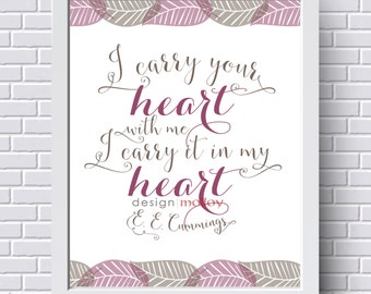 I Carry Your Heart Wall Art, E.E. Cummings, Valentine's Day, nursery wall art, wall decor, love poem, Wedding Gift, Anniversary Print