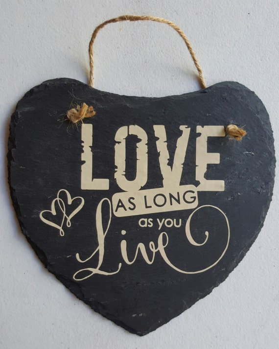 Love As Long As You Live - Romantic Sign - Heart Sign - Forever Love - Slate Sign - Bedroom Decor - Sweetheart Gift - Love Always