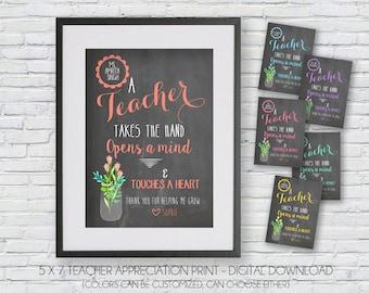 A Teacher takes the hand opens a mind and touches a heart -  Digital Printable File, Teacher Gift, Teacher Appreciation, Teacher Present