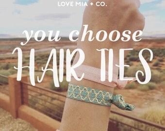 YOU CHOOSE   Elastic Hair Ties, Boho Hair Ties, Pick Your Prints, Creaseless Elastic Hair Ties by Love Mia + Co.