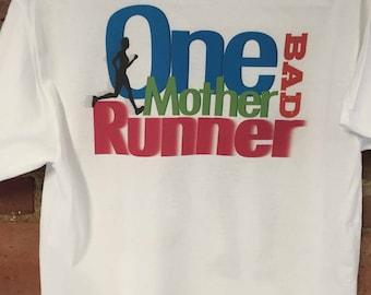 One Bad Mother Runner 5k shirt