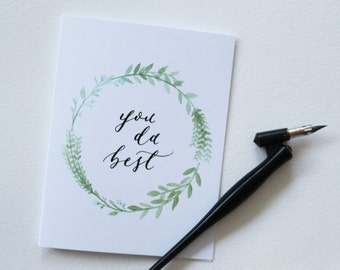 You Da Best - Love / Friendship / Thinking of You / Thanks / Congrats Card - Watercolour Wreath