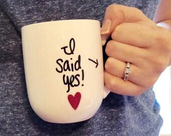 I Said Yes, Engagement Announcement, Engaged Mug, Engagement Gift, Coffee Mug, Hand Painted Mug, Gift Idea