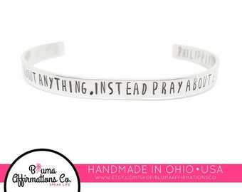 Philippians 4:6 Bracelet | Don't Worry About Anything Instead Pray About Everything | Hand Stamped Metal Cuff | Personalized Scripture