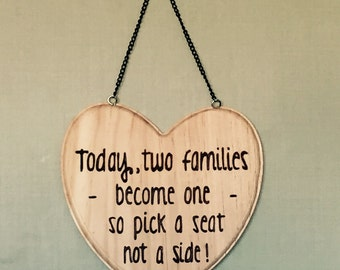 Wedding sign decoration 'pick a seat not a side'