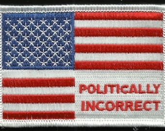I'M POLITICALLY INCORRECT Trump For America Flag Velcro Patch Color