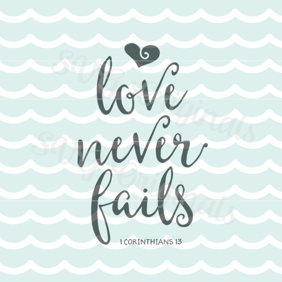 Download Love never fails SVG art file. Beautiful for weddings and