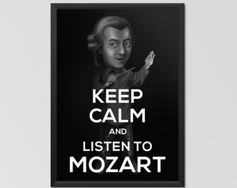 Keep Calm And Listen to Mozart Poster