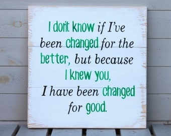 Changed For Good - Wicked Quote - Wooden Sign
