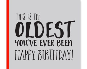 This is the oldest you've ever been! Happy Birthday | Recycled Birthday card