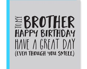 Brother birthday card | Happy birthday brother | You smell | Recycled