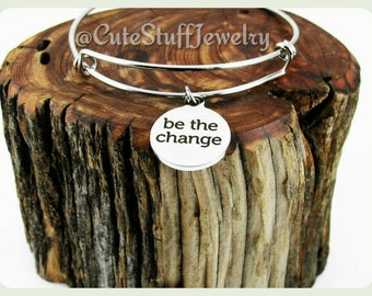 Be The Change Bracelet, Be The Change Bangle, Handmade Inspirational Jewelry, Inspirational Bracelet, Trendy Boho, Inspiration Gift