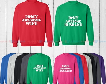 I Love My Awesome Wife & I Love My Awesome Husband - Matching Couple Sweatshirt - His and Her Sweatshirts - Love Sweaters