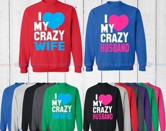 I Love My Crazy Wife & I Love My Crazy Husband - Matching Couple Sweatshirt - His and Her Sweatshirts - Love Sweaters