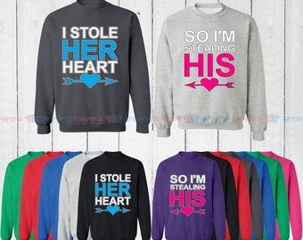 I Stole Her Heart & So I'm Stealing His - Matching Couple Sweatshirt - His and Her Sweatshirts - Love Sweaters