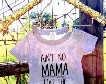 Aint no mama like the one i got