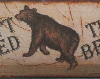 Don't Feed The Bears - 4 X 12 Canvas - Transfer - FREE shipping in the US
