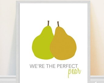 Pear Print - Kitchen Art - We're the Perfect Pear - Kitchen Quote - Green Pears