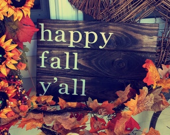 Happy Fall Y'all   Fall sign   Fall Decor   Rustic Decor   Rustic Home   Country Home   Wood Sign  