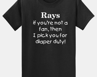 Sports Rays Not A Fan Diaper Duty! Spirit Wear,  Infant 1-Piece or Child's T-Shirt Sizes 6 Mos - Youth XLarge Color Choices