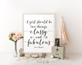 Printable art Coco Chanel quote print A girl should be two things: classy and fabulous Motivational quote print Bathroom quote Girl quote