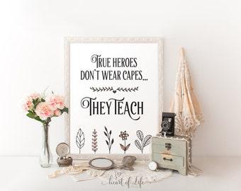 Teacher quote print, Printable teacher wall art, Teacher quote print Quote for teacher Teacher appreciation True heroes HEART OF LIFE Design