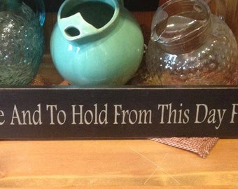 """STENCIL - To Have And To Hold From This Day Forward - 3.5"""" x 24 """" - Wedding Stencil, NOT A SIGN"""